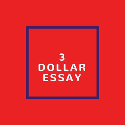 dollar essay cheapest essay writing service in any field 3 dollar essay 3 dollar essay